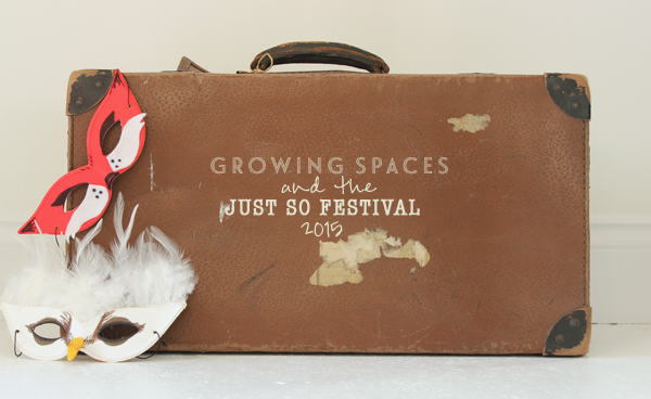 Growing Spaces and the Just So Festival 2015