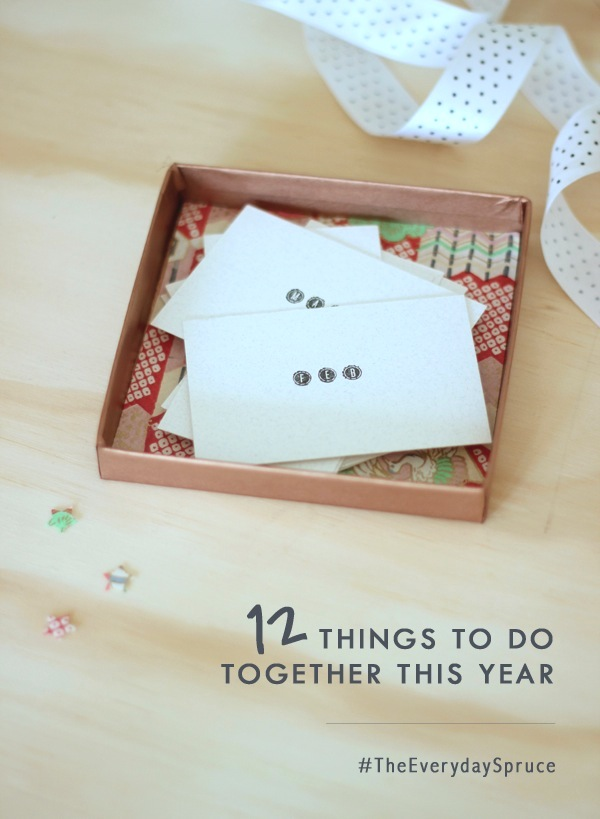 12 things to do together this year #TheEverydaySpruce | Growing Spaces