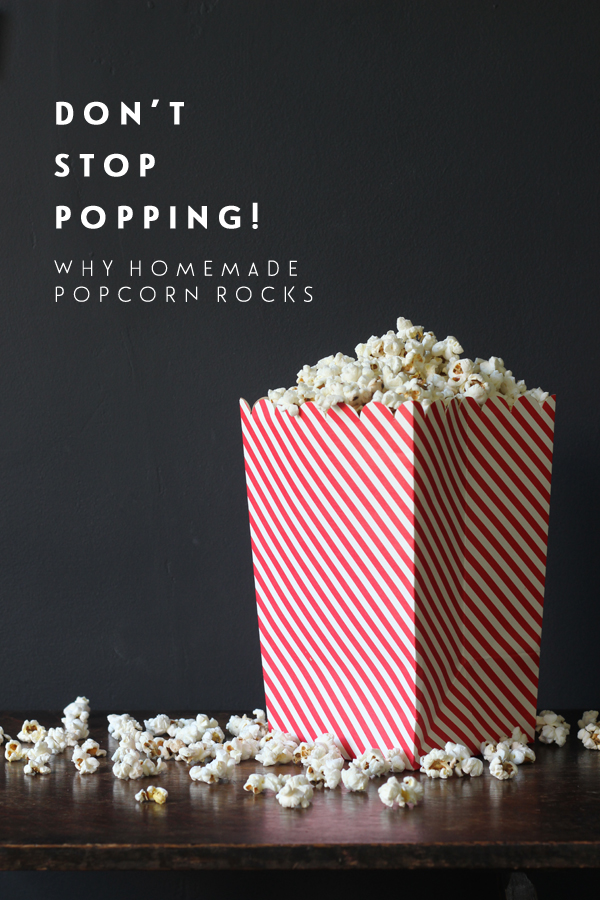 Don't stop popping - why homemade popcorn rocks | Growing Spaces